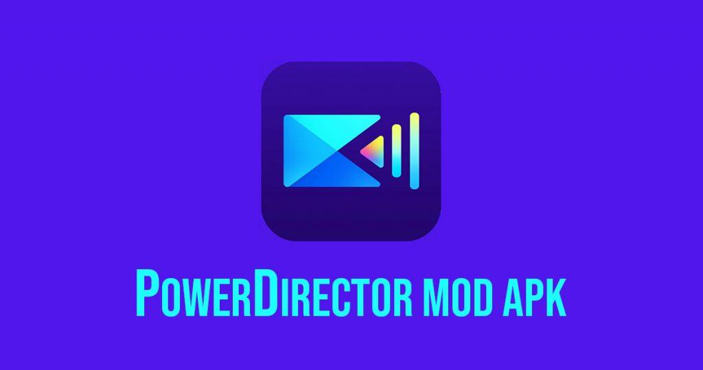 PowerDirector Mod Apk-